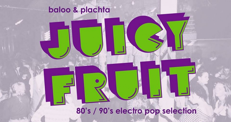 Juicy Fruit (Baloo & Plachta 80's – 90s and more)
