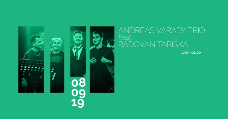 Andreas Varady Trio feat.Radovan Tariška