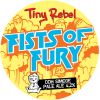 Fists Of Fury (Tiny Rebel) UK
